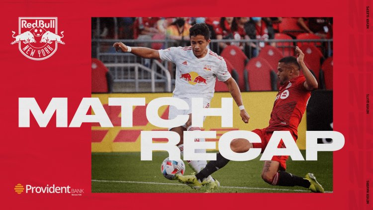 MATCH RECAP, pres. by Provident Bank: Red Bulls, Toronto Battle to Draw   New York Red Bulls